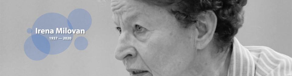 Irena Milovan (1937 – 2020)