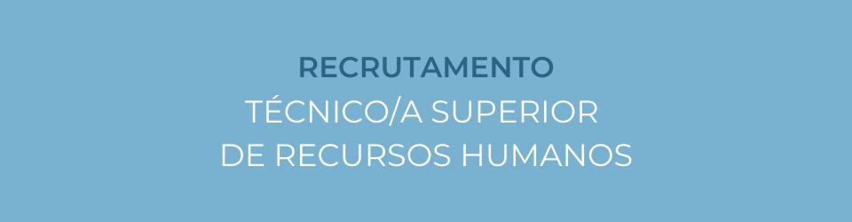 Recrutamento – Técnico/a Superior de Recursos Humanos Opart
